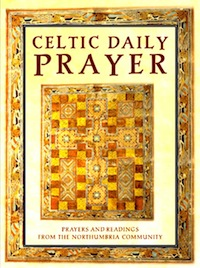 Celtic Daily Prayer, a contemporary liturgy for daily community life