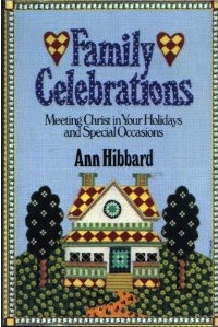 Ann Hibbard, Family Celebrations